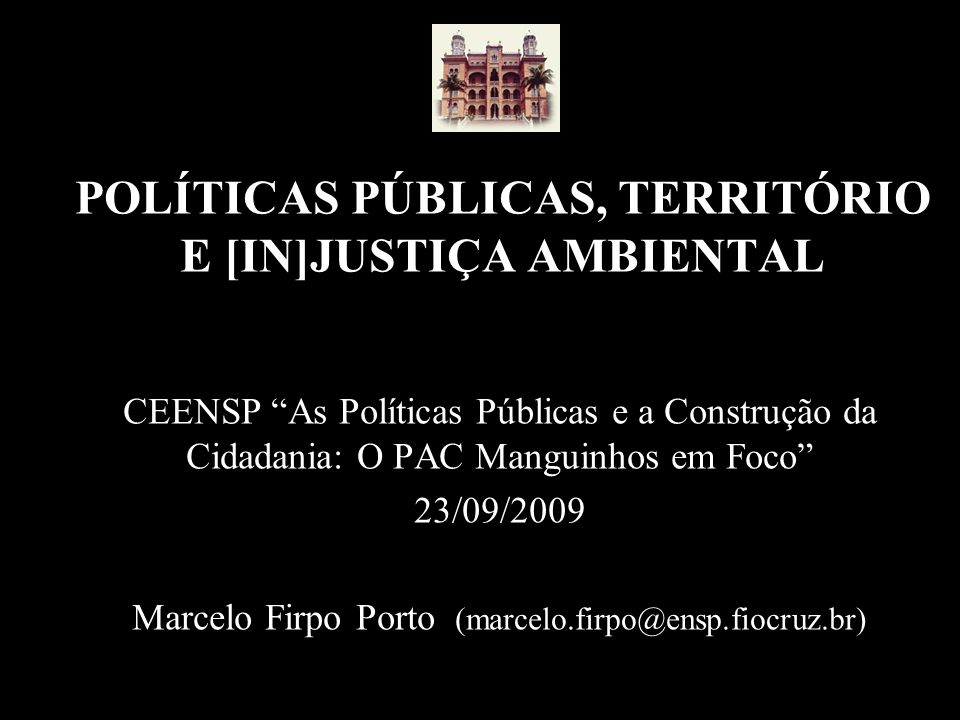 POLÍTICAS PÚBLICAS, TERRITÓRIO E [IN]JUSTIÇA AMBIENTAL